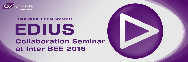 EDIUS Collaboration Seminar at Inter BEE 2016_rev3.jpg